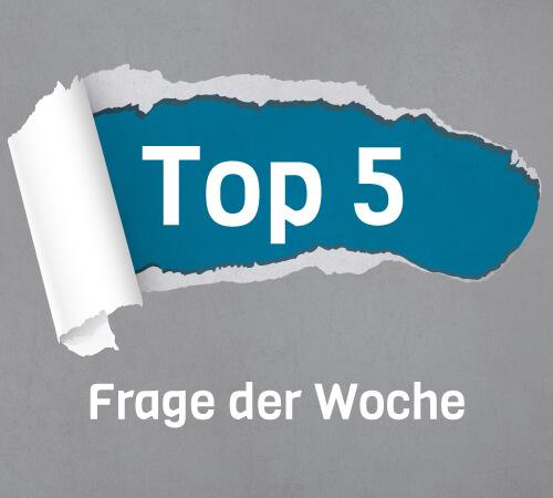 TOP 5 Frage der Woche